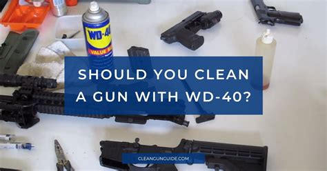 Can You Clean Your Gun With Wd40