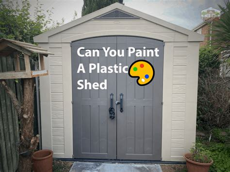 Can you paint plastic storage sheds Image