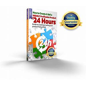 Cb how to create & sell a highly profitable product in 24 hours ? bernard reilly tips