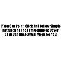 Buy covert cash conspiracy product updated 1 1 13!! hott!!