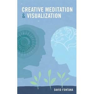 Creative visualization meditation technique