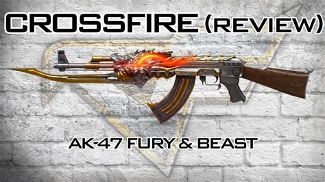 Crossfire Ak 47 Fury