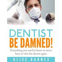 Dentist be damned! program what your dentist don't want you to know bonus