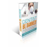 Dentist be damned! program what your dentist don't want you to know free tutorials