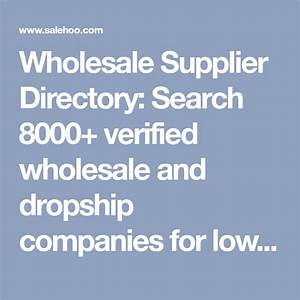 Directory of wholesale companies and dropship suppliers salehoo promotional codes