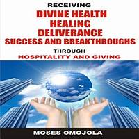 Divine healing success healing and deliverance methods