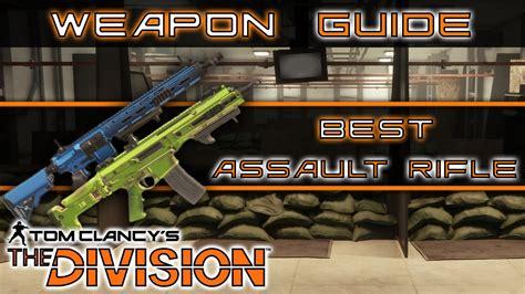 Division Best Assault Rifle Reddit