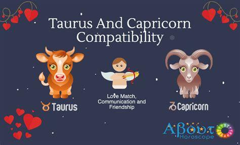 Taurus-Question Do Taurus And Capricorn Match.