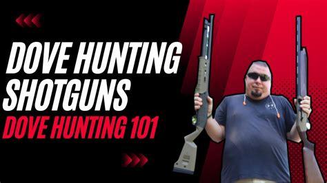 Dove Hunting 101 Shotgun