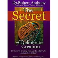 Dr robert anthony the secret of deliberate creation and more! secret code