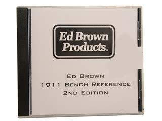 Ed Brown S 1911 Bench Reference 2nd Edition Cdrom By Ed Brown