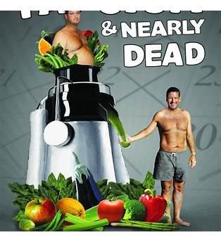 Fat Sick And Nearly Dead Diet Dangers
