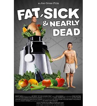 Fat Sick And Nearly Dead Juice Fast
