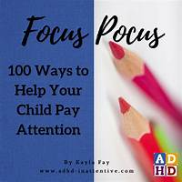 Best focus pocus 100 ways to help your child pay attention