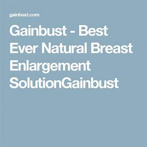 Gainbust best ever natural breast enlargement solutiongainbust discount code