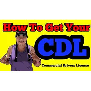 Get licensed how to get your cdl the smart way step by step