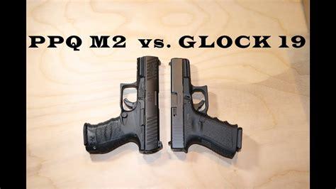 Glock 19 Vs Ppq Recoil And Glock 19 Vs Xdm 9mm Size
