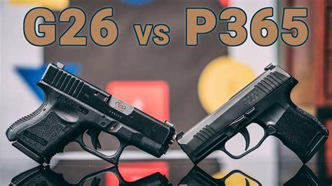 Glock 26 Specs Vs Sig Sauer P 365 Specs