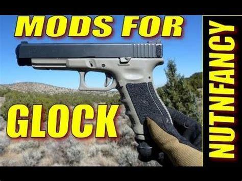 Glock Mods Nutnfancy