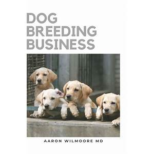 Guide to dog breeding business information and tips coupon