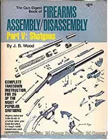 Gun Digest Book Of Shotguns Assembly Disassembly Amazon