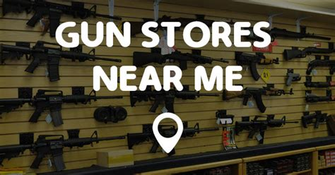 Gun-Store Gun Stores Near My Location.