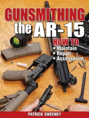 Gunsmithing The Ar15 Patrick Sweeney 9781440208997
