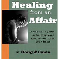 Healing from an affair: a cheater's guide for helping your spouse heal compare