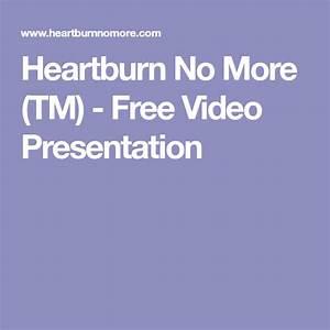 Heartburn no more (tm) free video presentation tutorials