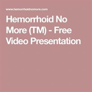 Hemorrhoid no more (tm) free video presentation instruction