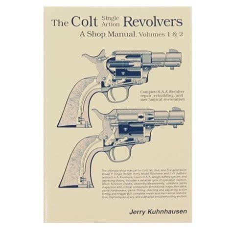 Heritage Gun Books Colt Single Action Revolvers Shop Manual Volumes I Ii Colt Single Action Revolvers Shop Manualvolumes I Ii