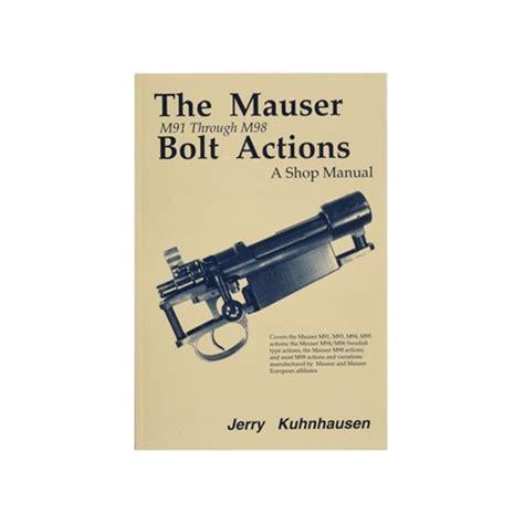 HERITAGE GUN BOOKS MAUSER M91-M98 BOLT ACTIONS SHOP MANUAL