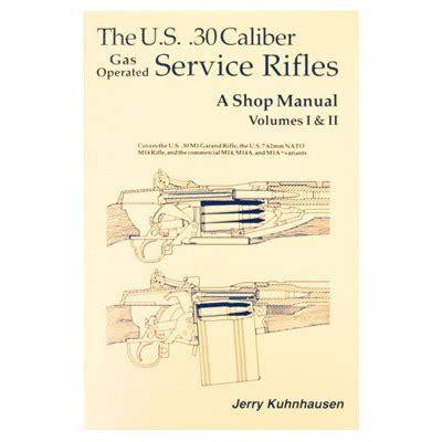 Heritage Gun Books Us 30 Caliber Service Rifles Volumes I Ii Shop Manual Us 30 Caliber Service Riflesvolumes I Ii Shop Manual