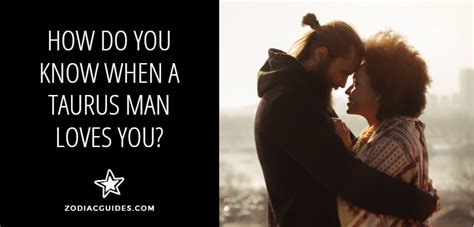 Taurus-Question How Do You Know When A Taurus Man Loves You.