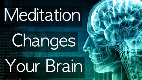 How Meditation Changes The Brain Youtube