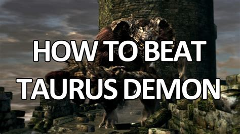 Taurus-Question How To Beat The Taurus Demon Easy.