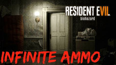 How To Get Infinite Ammo In Resident Evil 7