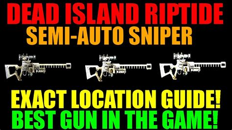 How To Get Sniper Rifle In Dead Island Riptide