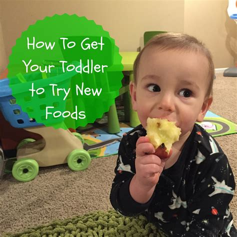 How To Get Your Toddler To Try New Foods