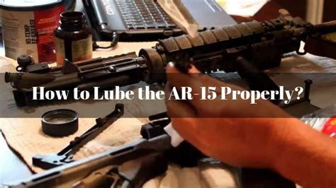 How To Properly Lube An Ar 15