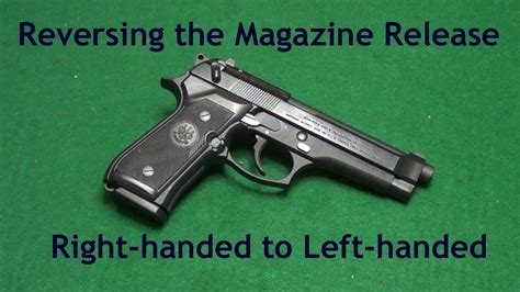 Beretta-Question How To Reverse The Magazine Release On A Beretta 92fs.
