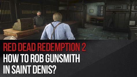 How To Rob Saint Denis Gunsmith Rdr2