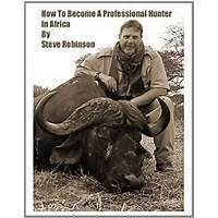 How to become a professional hunter in africa does it work?