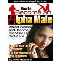 How to become an alpha male tips