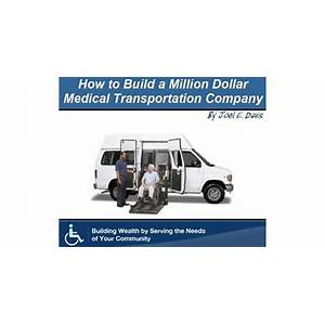 How to build a million dollar medical transportation company that works