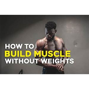 How to build muscle without weights: discover the lost secrets of bodyweight training tips