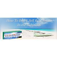How to buy and sell real estate in the bahamas: insiders guide secrets