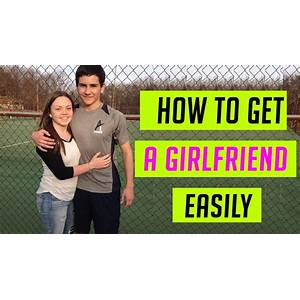 How to get a girlfriend fast? instant girlfriend cheap