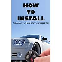 Buying how to install a car alarm, remote start, or keyless entry system