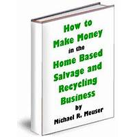 Free tutorial how to make money in the home based salvage and recycling business